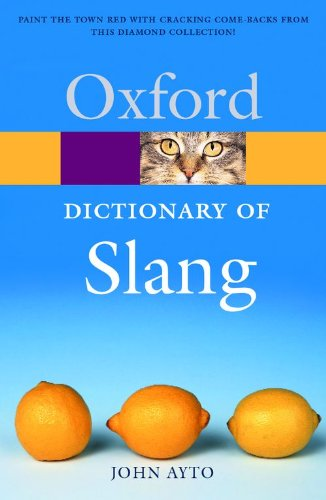 9780198607632: The Oxford Dictionary of Slang