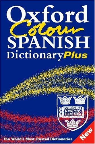 9780198609032: Oxford Colour Spanish Dictionary Plus: 2/e revised