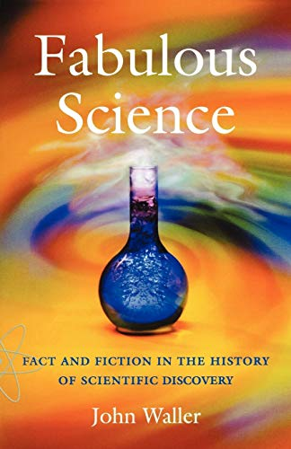 9780198609391: Fabulous Science: Fact and Fiction in the History of Scientific Discovery