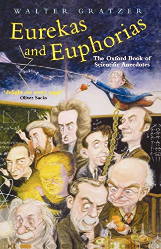9780198609407: Eurekas and Euphorias: The Oxford Book of Scientific Anecdotes (Popular Science)