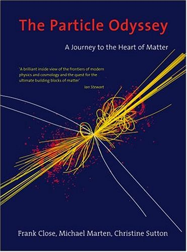 9780198609438: The Particle Odyssey: A Journey to the Heart of Matter