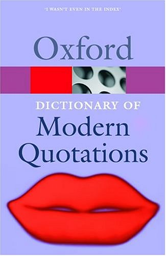 9780198609513: The Oxford Dictionary of Modern Quotations (Oxford Quick Reference)