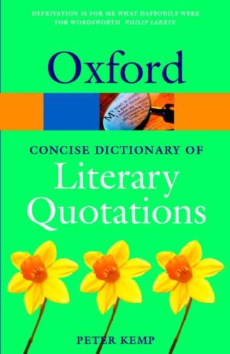 The Oxford Dictionary of Literary Quotations (Oxford: Kemp, Peter
