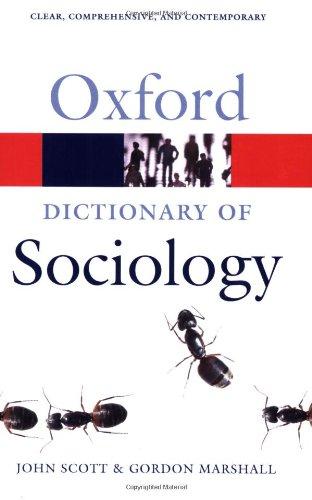 A Dictionary of Sociology (Oxford Dictionary of Sociology): John Scott; Gordon Marshall