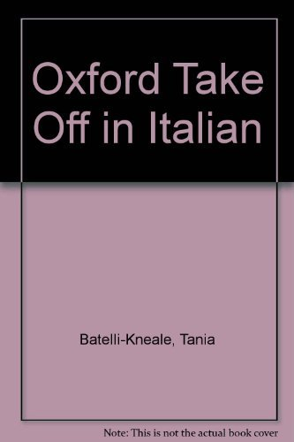 9780198609926: Title: Oxford Take Off in Italian