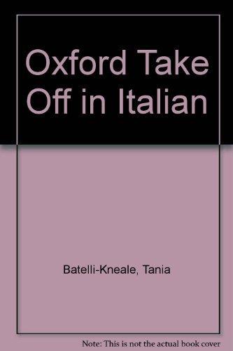 9780198609926: Oxford Take Off in Italian