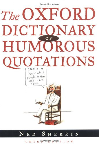 9780198610045: Oxford Dictionary of Humorous Quotations