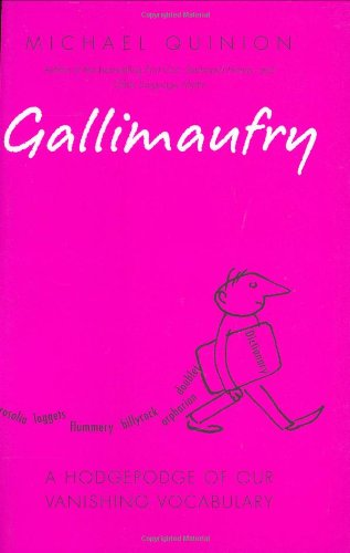 9780198610625: Gallimaufry: A Hodgepodge of our Vanishing Vocabulary