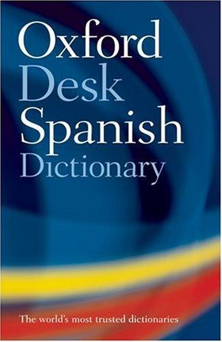 9780198610748: Oxford Spanish Desk Dictionary: Spanish - English English - Spanish