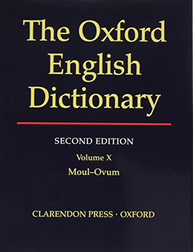 OXFORD ENGLISH DICTIONARY, THE Volume X (Moul-Ovum): Simpson, J. A. And E. S. C. Weiner