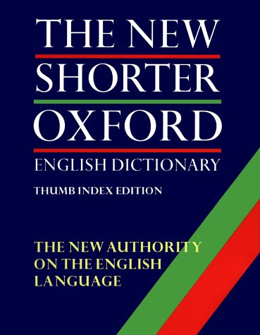 The New Shorter Oxford English Dictionary on Historical Principles, in Two Volumes