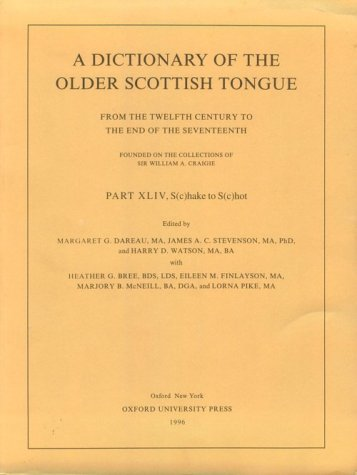 9780198613039: The Dictionary of the Older Scottish Tongue: Part XLIV: S(c)hake to S(c)hot (DICTIONARY OF THE OLDER SCOTTISH TONGUE, FROM THE 12TH CENTURY TO THE END OF THE 17TH (FASCICLE)) (Pt.44)