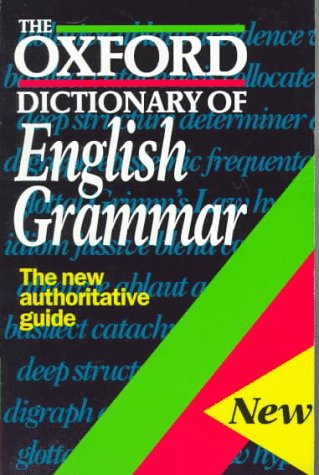 9780198613145: The Oxford Dictionary of English Grammar