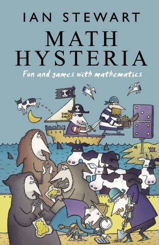 Math Hysteria: Fun and Games with Mathematics: Ian Stewart