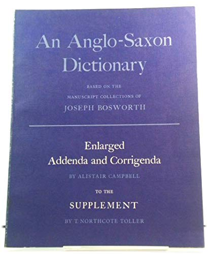 9780198631101: Enlarged Addenda and Corrigenda to the Supplement of An Anglo-Saxon Dictionary Based on the Manuscript Collections of Joseph Bosworth