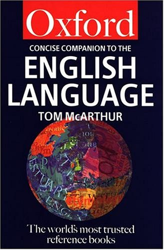 The Concise Oxford Companion to the English: Tom McArthur And