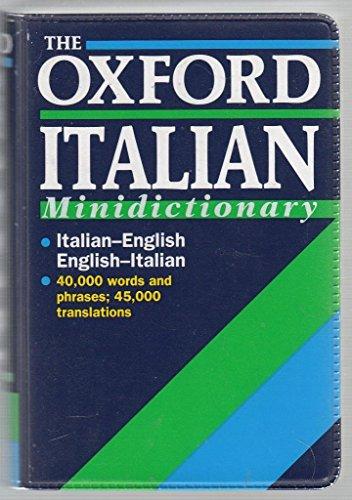 9780198641469: The Oxford Italian Minidictionary: Italian-English/English-Italian