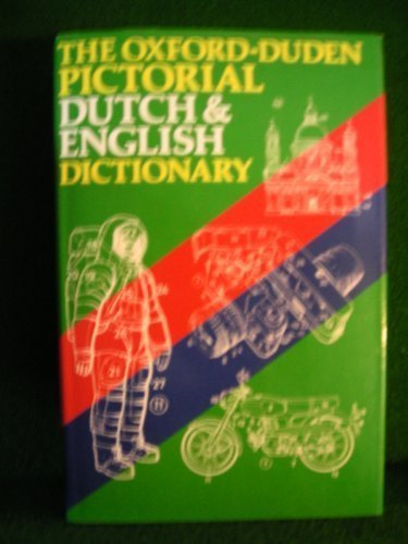 9780198641599: The Oxford-Duden Pictorial Dutch and English Dictionary