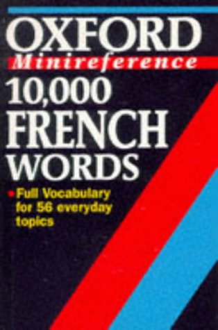 9780198641742: 10,000 French Words: Essential Vocabulary for all Students of French (Oxford Minireference)