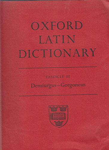 9780198642169: Oxford Latin Dictionary: Fascicle III. Demiurgus - Gorgoneus