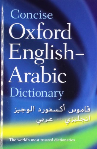 CONCISE OXFORD ENGLISH-ARABIC DICTIONARY OF CURRENT USAGE [HARDBACK]