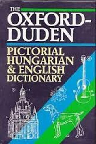 9780198645115: The Oxford-Duden Pictorial Hungarian-English Dictionary