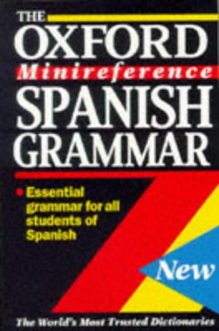 9780198645214: Spanish Grammar: Essential grammar for all students of Spanish (Oxford Minireference)
