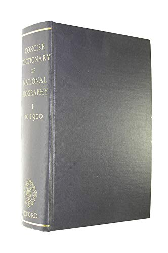 The Dictionary of National Biography. The Concise Dictionary. Part 1: From the beginnings to 1900