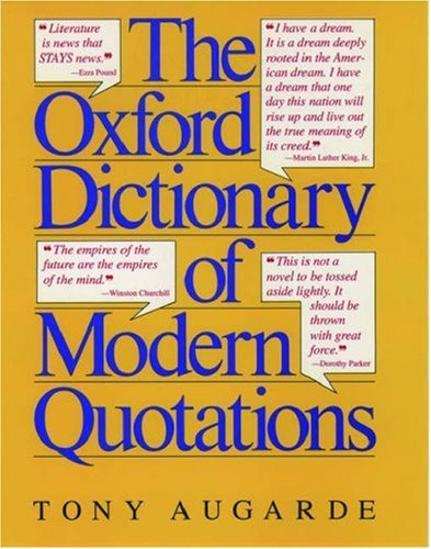 The Oxford Dictionary Of Modern Quotations.: Augarde, Tony (editor).