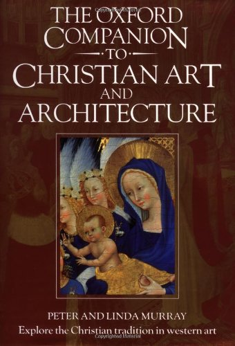 9780198661658: The Oxford Companion to Christian Art and Architecture