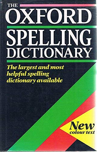 9780198661733: The Oxford Spelling Dictionary