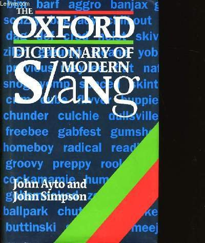 9780198661818: The Oxford Dictionary of Modern Slang
