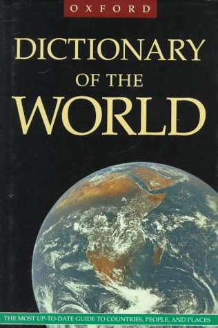 9780198661849: The Oxford Dictionary of the World: The Most Up-to-Date Guide to Countries, People, and Places