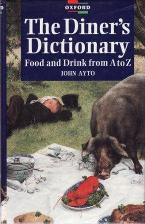 9780198661931: A Diner's Dictionary: Food and Drink From A to Z
