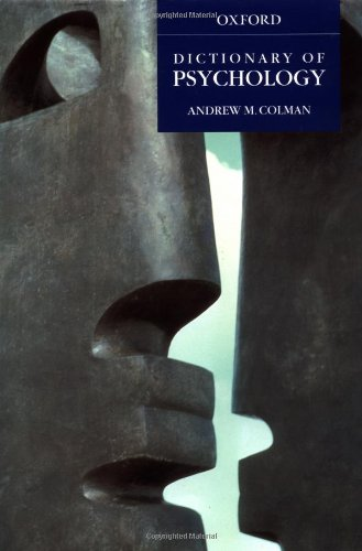 A Dictionary of Psychology: Colman, Andrew M.