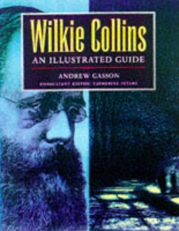 9780198662150: Wilkie Collins: An Illustrated Guide