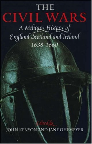 9780198662228: The Civil Wars: A Military History of England, Scotland, and Ireland 1638-1660