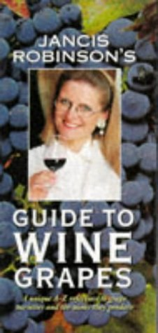 9780198662327: Jancis Robinson's Guide to Wine Grapes