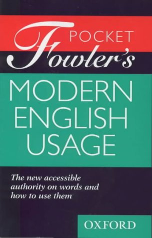 Pocket Fowler's Modern English Usage (0198662378) by H. W. Fowler