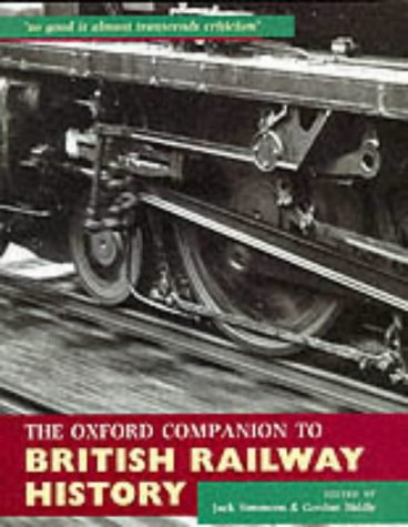 9780198662389: The Oxford Companion to British Railway History: From 1603 to the 1990s