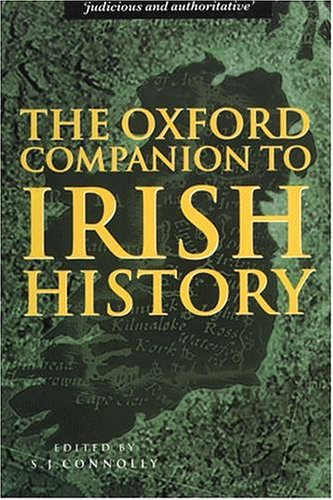 The Oxford Companion to Irish History: Edited by S.J.