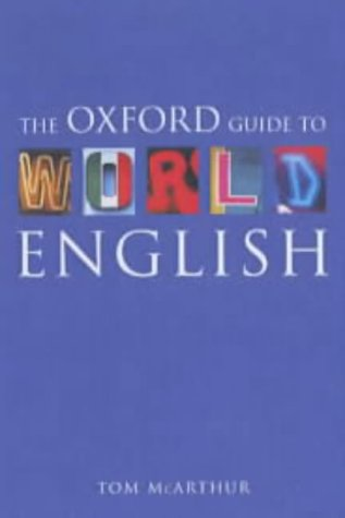 The Oxford Guide to World English (0198662483) by McArthur, Tom
