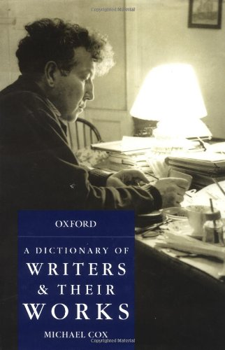 9780198662495: Dictionary of Writers and Their Works