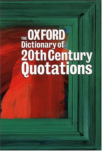 9780198662501: The Oxford Dictionary of Twentieth Century Quotations