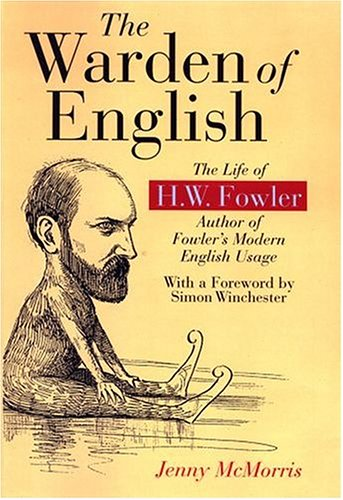 9780198662549: The Warden of English: The Life of H.W. Fowler