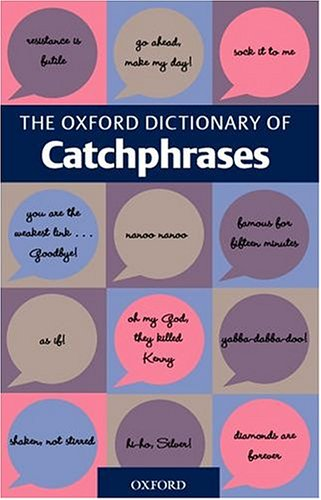 9780198662808: The Oxford Dictionary of Catchphrases