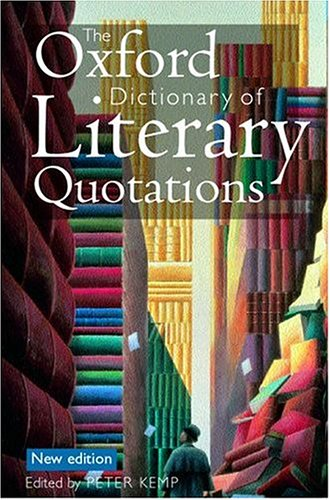 The Oxford Dictionary of Literary Quotations: Peter Kemp
