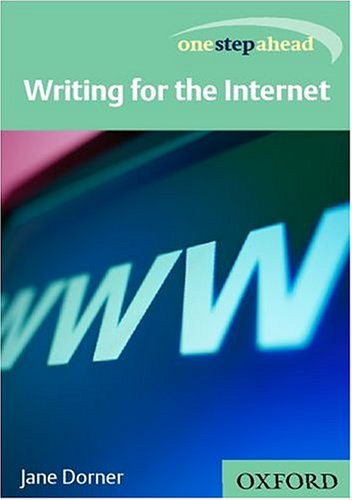 ONE STEP AHEAD : WRITING FOR THE INTERNET.: Dorner, Jane.