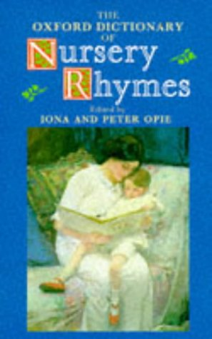 9780198691112: The Oxford Dictionary of Nursery Rhymes
