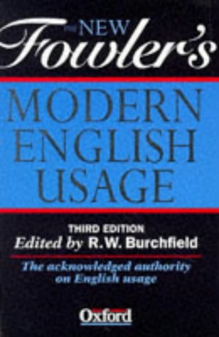 The New Fowler's Modern English Usage (0198691262) by R. W. Burchfield; Henry Watson Fowler